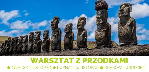 Warsztat z Przodkami  (Gdańsk, Poznań, Kraków)