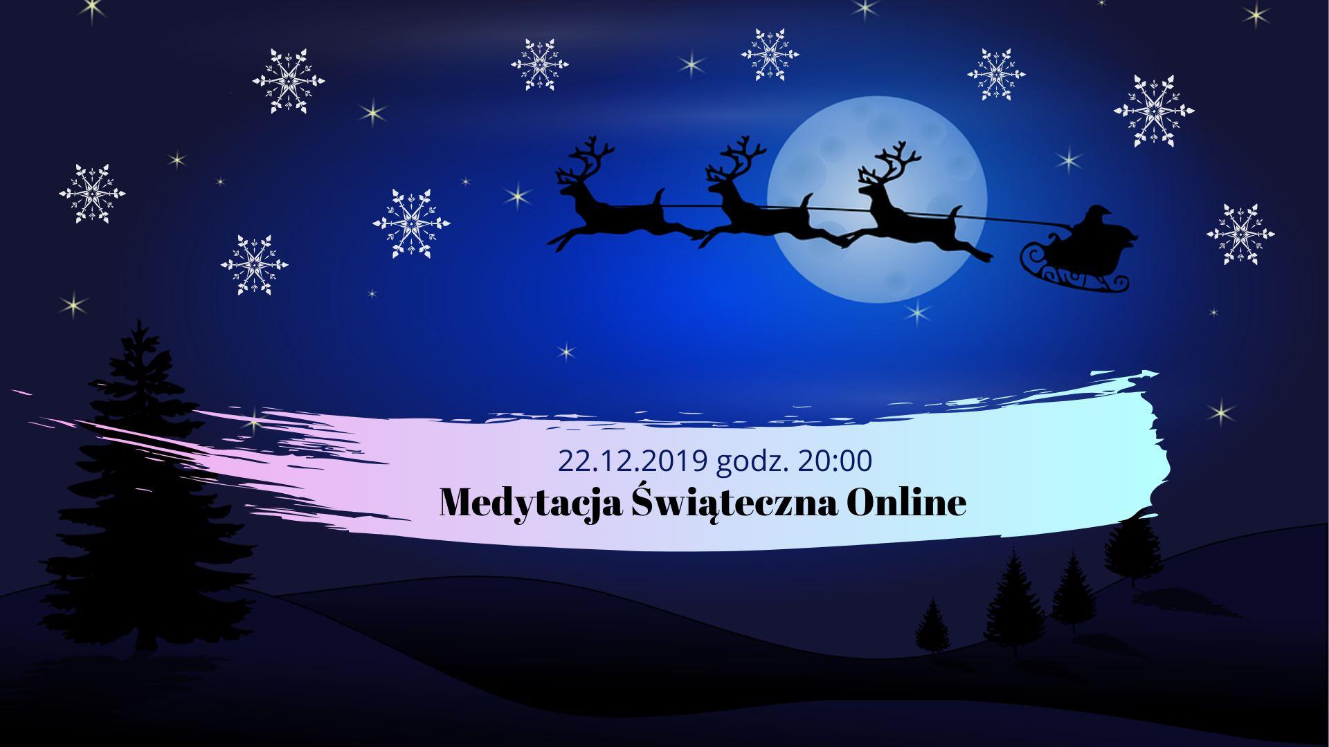 Medytacja Świąteczna Online - 22 grudnia