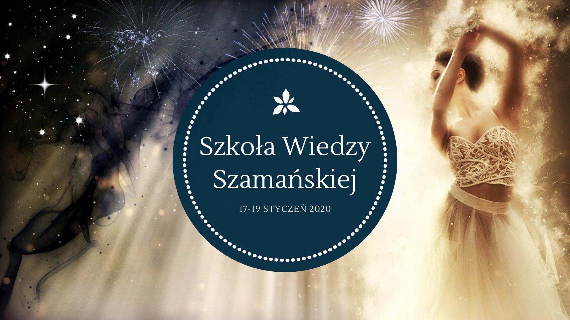 IX Zjazd - Szkoła Wiedzy Szamańskiej