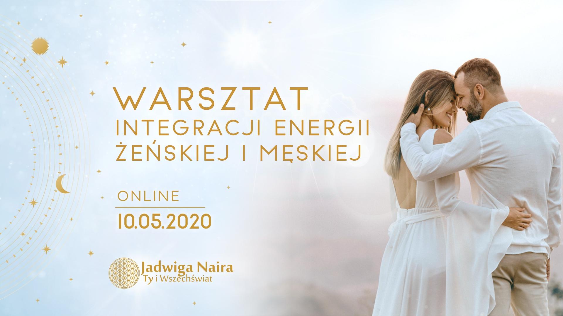 Warsztat Integracji Energii Żeńskiej i Męskiej - Online/ część 1