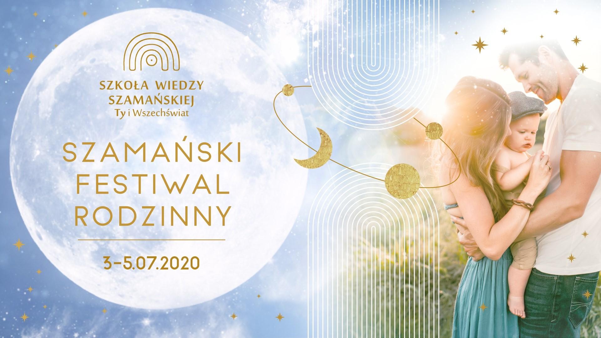 Szamański Festiwal Rodzinny / lipiec 2020