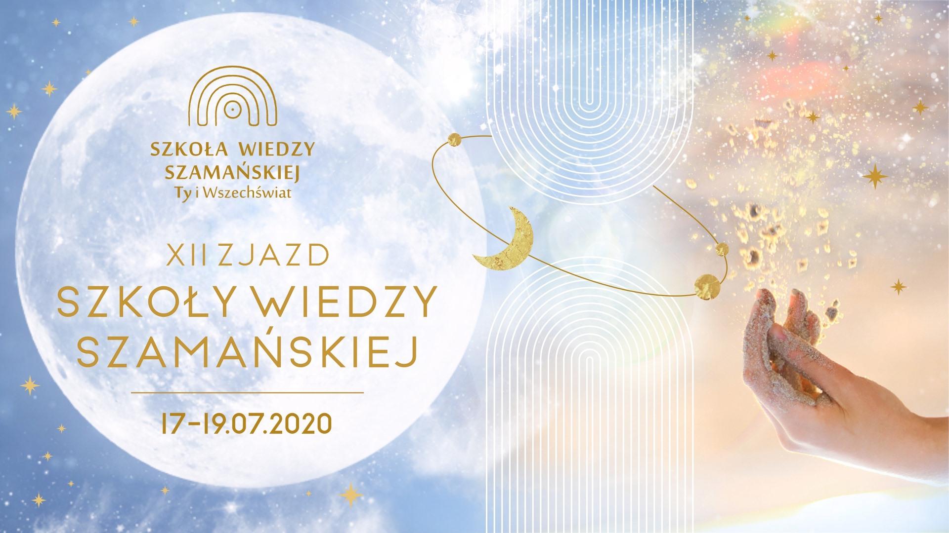 Szkoła Wiedzy Szamańskiej / lipiec 2020