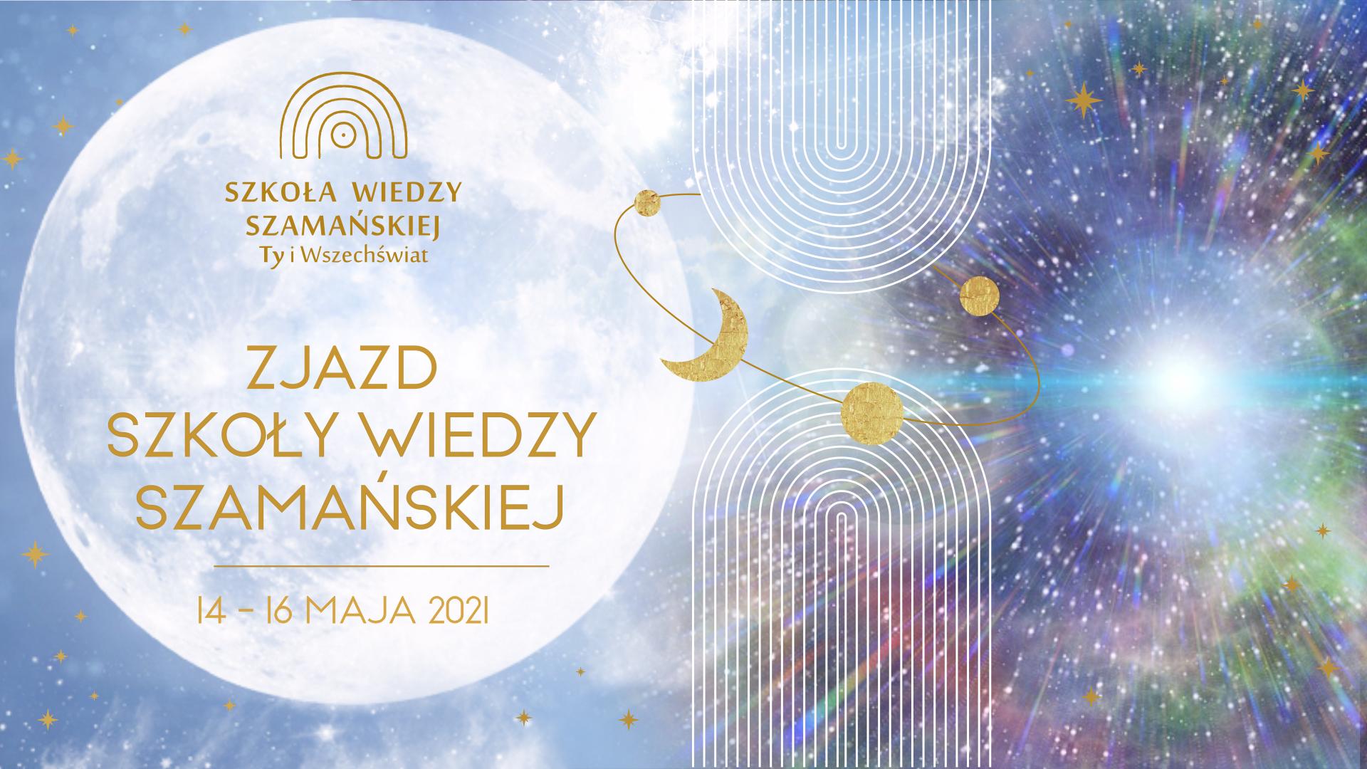 Szkoła Wiedzy Szamańskiej / maj 2021