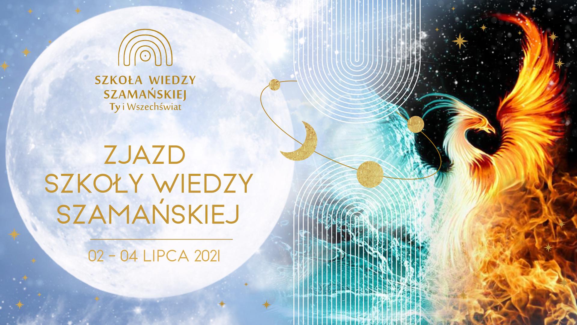 Szkoła Wiedzy Szamańskiej / lipiec 2021
