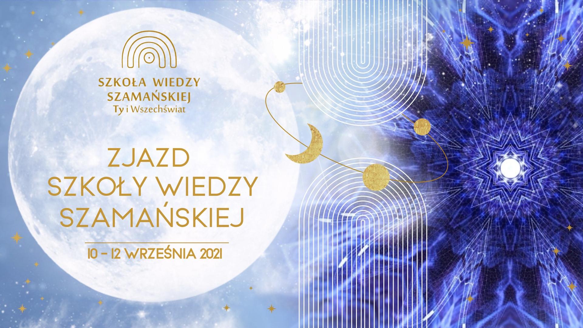 Szkoła Wiedzy Szamańskiej / wrzesień 2021